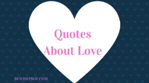 """Quotes About Love"""