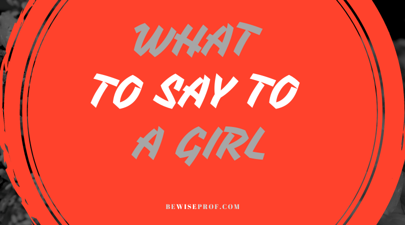 What To Say To A Girl