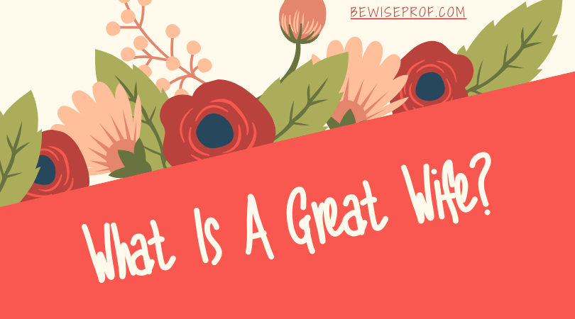 What Is A Great Wife