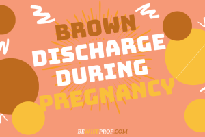 Brown Discharge During Pregnancy