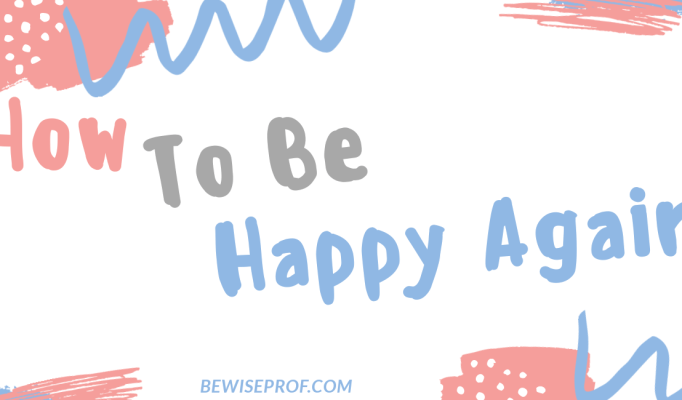How to be happy again