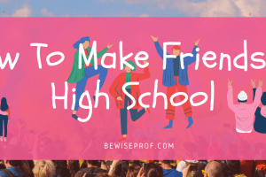 How to make friends in high school