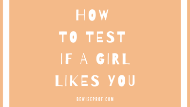 Photo of How to test if a girl likes you