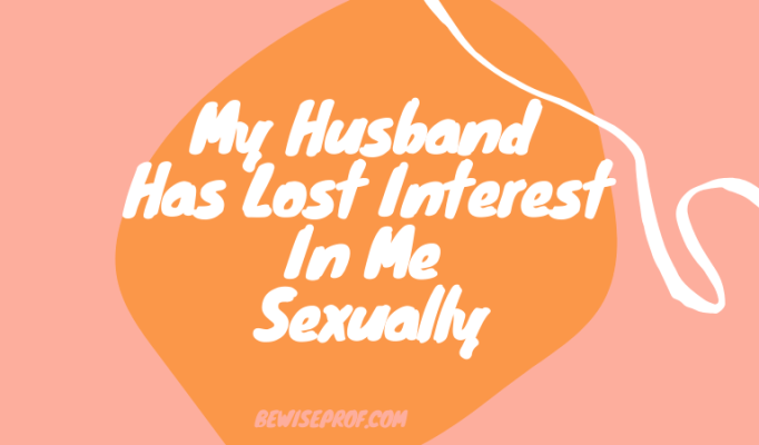 My husband has lost interest in me sexually