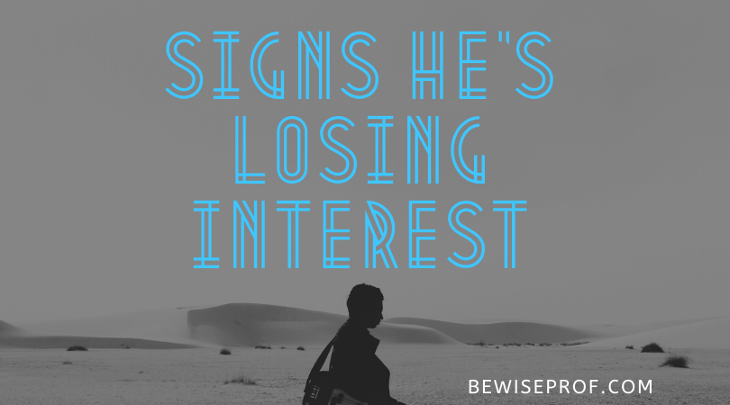 Signs he's losing interest