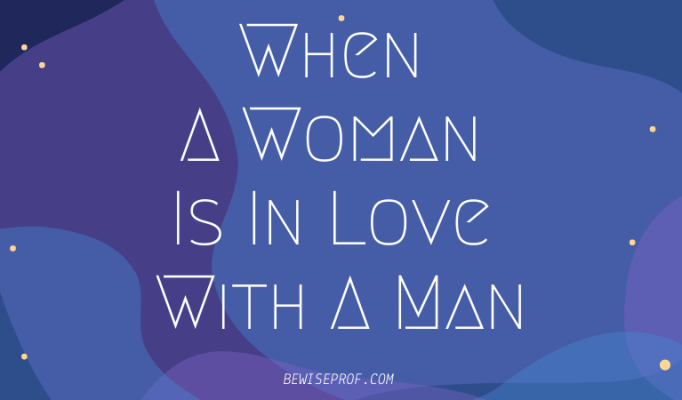 When a woman is in love with a man