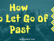 how to let go of past
