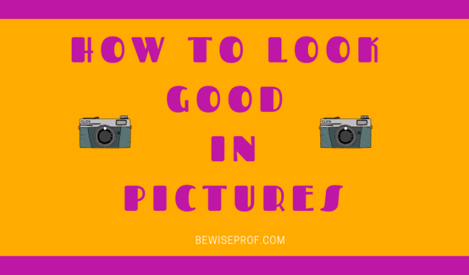 How to look good in pictures