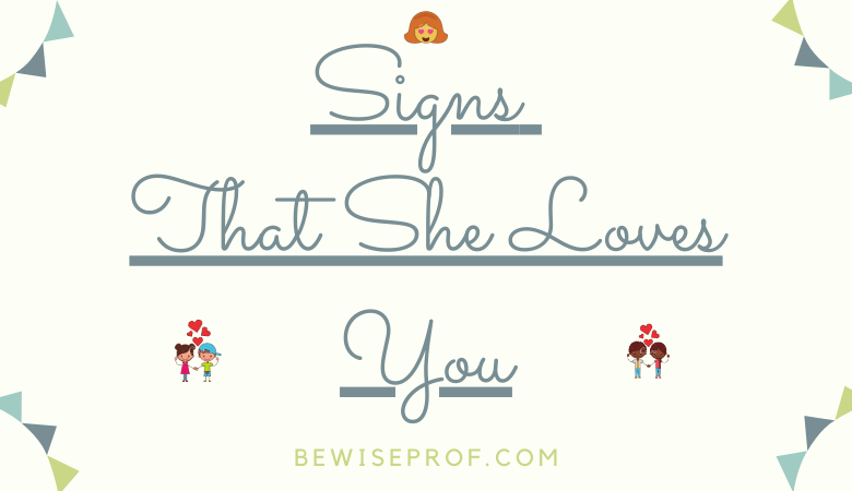 Signs that she loves you
