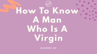 Photo of How To Know A Man Who Is A Virgin