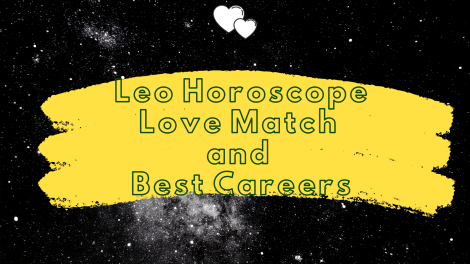 Leo Horoscope, Love Match, and Best Careers