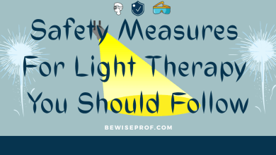 Photo of Safety Measures for Light Therapy You Should Follow