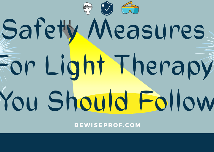 Safety Measures for Light Therapy You Should Follow