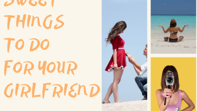 Photo of Sweet Things To Do For Your Girlfriend