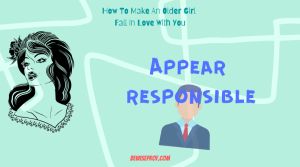 How to make an older girl fall in love with you