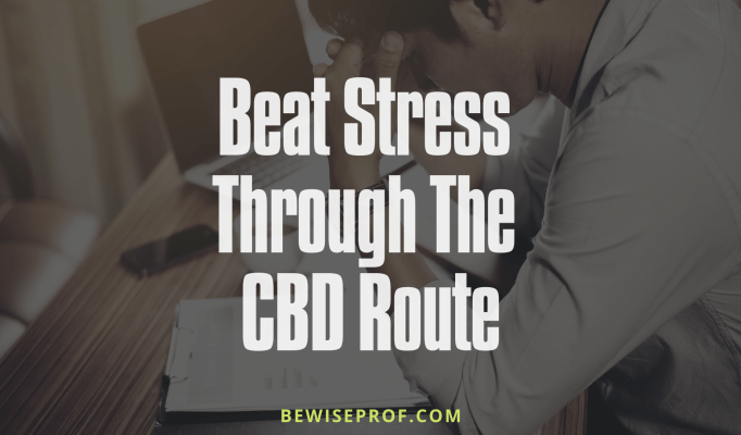 Beat Stress through the CBD Route