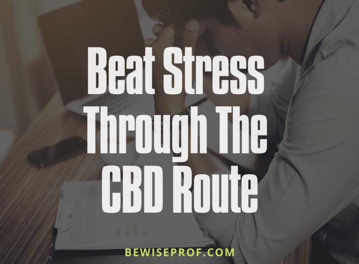 Beat Stress through the CBD Route