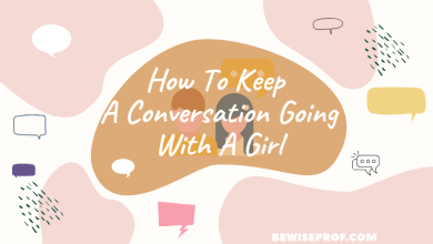 Photo of How To Keep A Conversation Going With A Girl