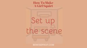 Set up the scene
