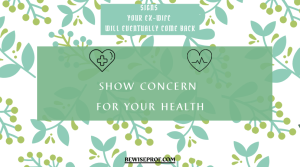 Show concern for your health