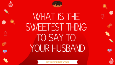 Photo of What Is The Sweetest Thing To Say To Your Husband