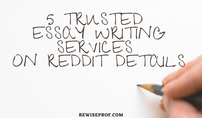 5 trusted essay writing services on Reddit Details