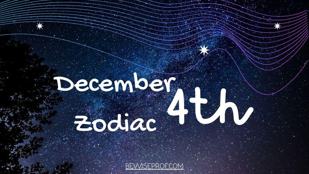 December 4th Zodiac