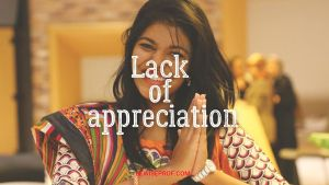 Lack of appreciation