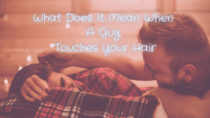 Hair guy touches your when a 14 Body