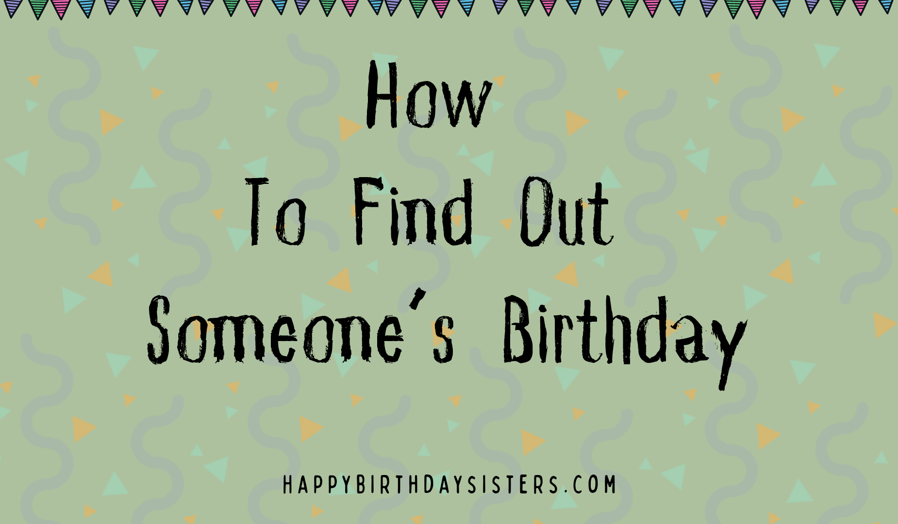 How To Find Out Someone's Birthday