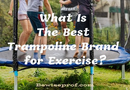 What Is The Best Trampoline Brand for Exercise?