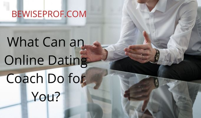 What Can an Online Dating Coach Do for You?
