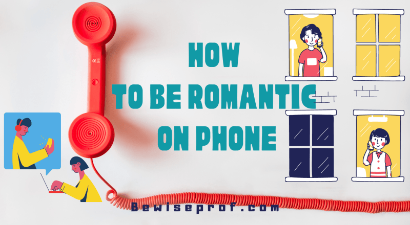 How To Be Romantic On Phone