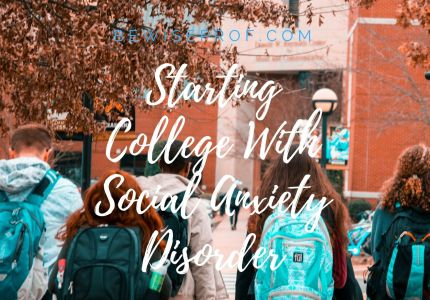 Starting College With Social Anxiety Disorder