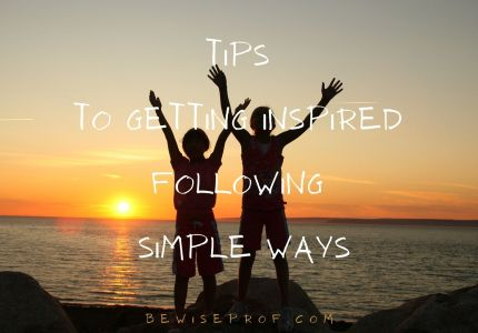 Tips To Getting Inspired Following Simple Ways