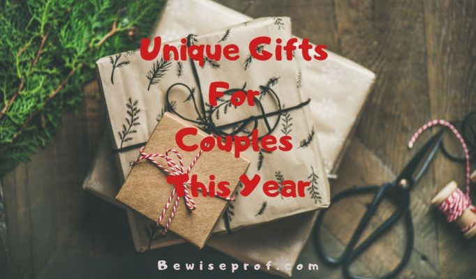 Unique Gifts for Couples This Year