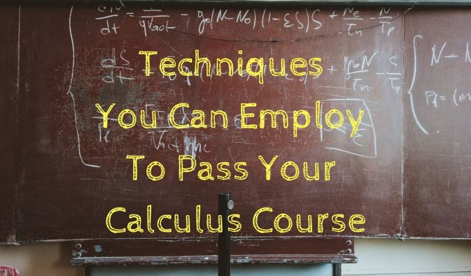Techniques you can employ to pass your calculus course