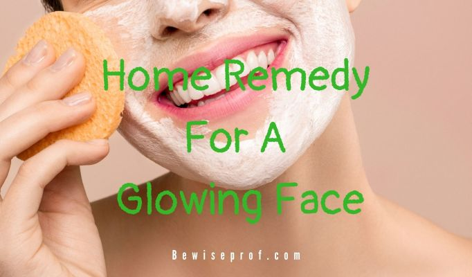 Home Remedy For A Glowing Face