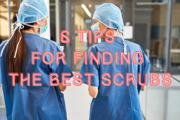 6 Tips For Finding The Best Scrubs