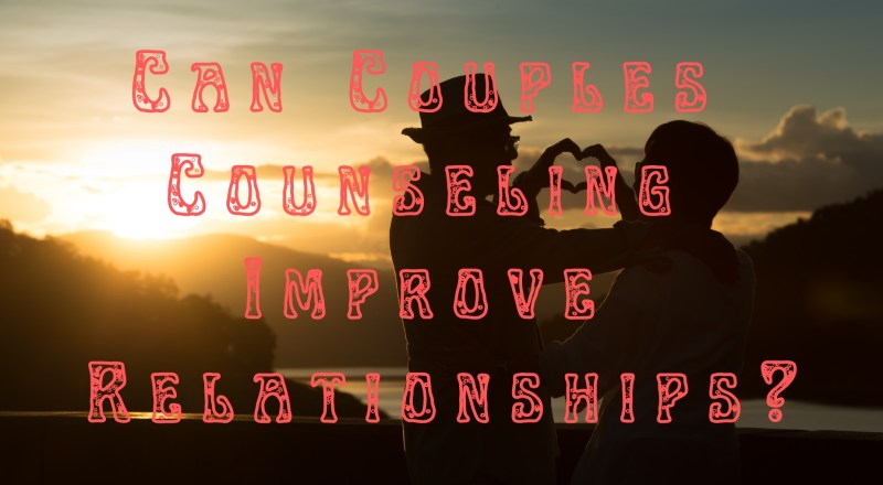 Can Couples Counseling Improve Relationships?