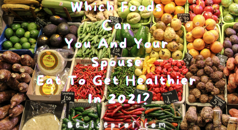 Which foods can you and your spouse eat to get healthier in 2021?