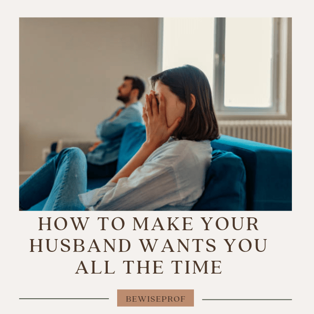 How to make your husband want you all the time