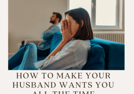 How-to-make-your-husband-want-you-all-the-time