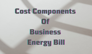 Cost Components Of Business Energy Bill