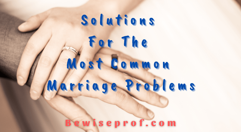 Solutions For The Most Common Marriage Problems