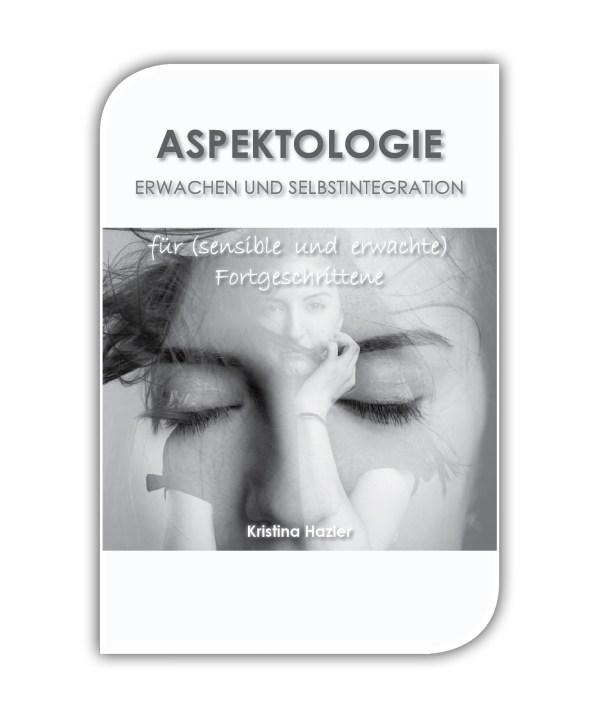 Aspektologie ist über das Erwachen und Selbstintegration der Persönlichkeitsaspekte und Persönlichkeitsanteile