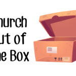 Church Out of the Box!