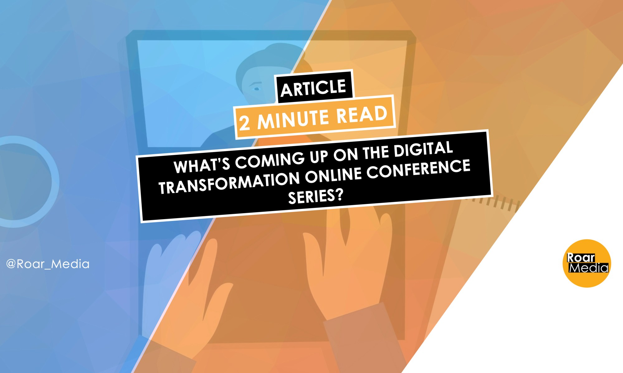 What's Coming Up on The Digital Transformation Conference Online Series