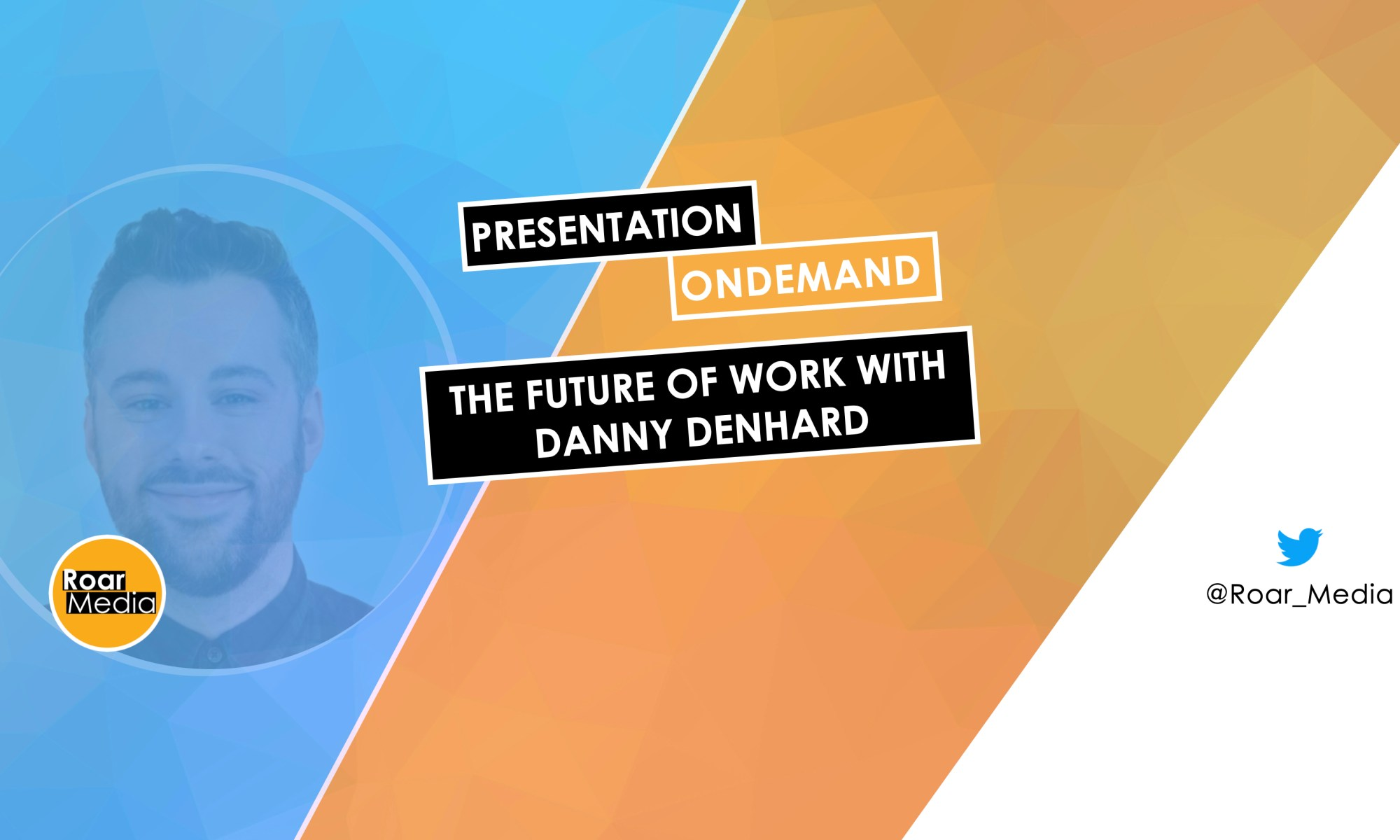 Future of Work with Danny Denhard