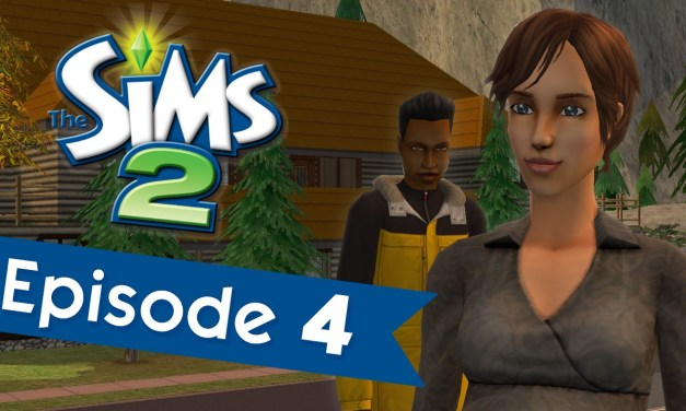 Episode 4 of Lets Play The Sims 2 Is Here